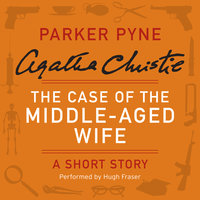 The Case of the Middle-Aged Wife - Agatha Christie