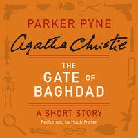 The Gate of Baghdad - Agatha Christie