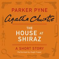 The House at Shiraz - Agatha Christie