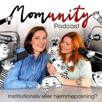 Momunity - Institutionsliv eller hjemmepasning? - Sara R. Hamann, Sine Christensen