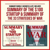 Summary Bundle: Business & Life: Includes Summary of The $100 Startup & Summary of The 33 Strategies of War - Abbey Beathan