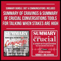 Summary Bundle: Diet & Communications: Includes Summary of Cravings & Summary of Crucial Conversations Tools for Talking When Stakes Are High - Abbey Beathan