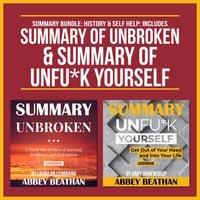 Summary Bundle: History & Self Help: Includes Summary of Unbroken & Summary of Unfu*k Yourself - Abbey Beathan