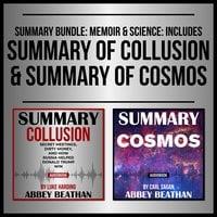 Summary Bundle: Memoir & Science: Includes Summary of Collusion & Summary of Cosmos - Abbey Beathan