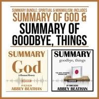 Summary Bundle: Spiritual & Minimalism: Includes Summary of God & Summary of Goodbye, Things - Abbey Beathan