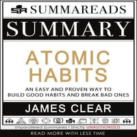 Summary of Atomic Habits: An Easy and Proven Way to Build Good Habits and Break Bad Ones by James Clear - Summareads Media