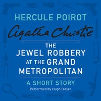 The Jewel Robbery at the Grand Metropolitan - Agatha Christie