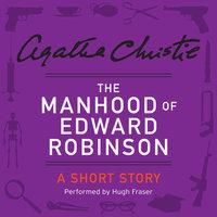 The Manhood of Edward Robinson - Agatha Christie