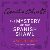 The Mystery of the Spanish Shawl - Agatha Christie