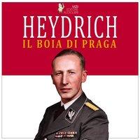 Heydrich, il boia di Praga - Lucas Pavetto,Giancarlo Villa