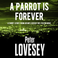 A Parrot is Forever - Peter Lovesey