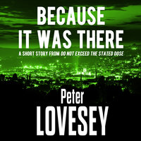 Because It Was There - Peter Lovesey
