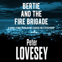 Bertie and the Fire Brigade - Peter Lovesey