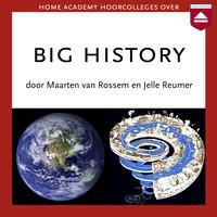 Big History - Maarten van Rossem, Jelle Reumer