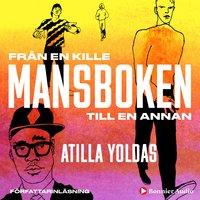 Mansboken : Från en kille till en annan - Atilla Yoldas