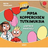 Pipsa Kopperoisen tutkimuksia: Lentävä pikkuveli - Reetta Vehkalahti