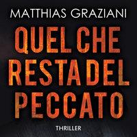 Quel che resta del peccato - Mathias Graziani