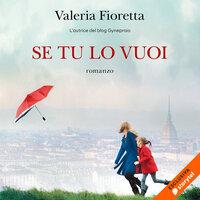 Se tu lo vuoi - Valeria Fioretta