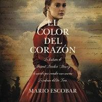 El color del corazón - Mario Escobar