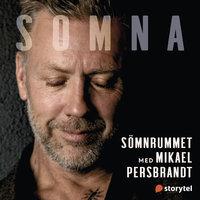 Somna med Mikael Persbrandt: Sömnrummet - Helena Kubicek Boye