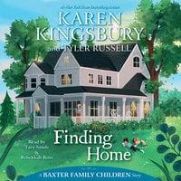 Finding Home - Karen Kingsbury, Tyler Russell