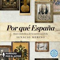 Por qué España - Ignacio Merino Bobillo