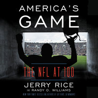 America's Game: The NFL at 100 - Randy O. Williams, Jerry Rice