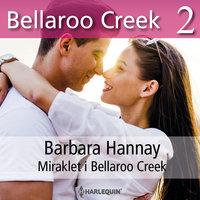 Miraklet i Bellaroo Creek - Barbara Hannay