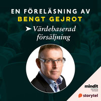 Värdebaserad försäljning - Bengt Gejrot