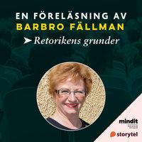 Retorikens grunder - Barbro Fällman