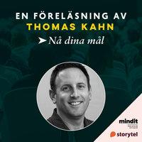 Nå dina mål - Thomas Kahn