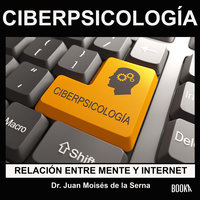CiberPsicología - Juan Moisés de la Serna