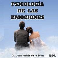Psicología de las emociones - Juan Moisés de la Serna
