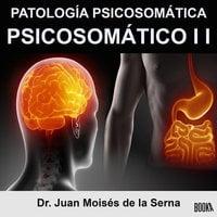 Psicosomático II - Juan Moisés de la Serna