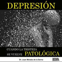 Depresión - Juan Moisés de la Serna