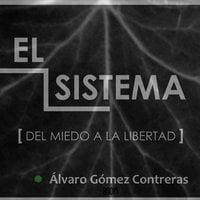 El sistema - Álvaro Gómez