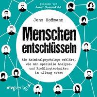 Menschen entschlüsseln - Jens Hoffmann, Cord Balthasar