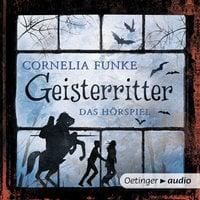 Geisterritter - Das Hörspiel - Cornelia Funke