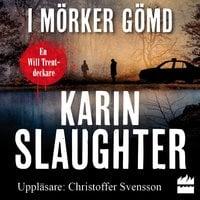 I mörker gömd - Karin Slaughter