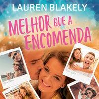 Melhor que a encomenda - Lauren Blakely