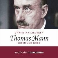 Thomas Mann - Leben und Werk