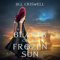 Beasts of the Frozen Sun - Jill Criswell