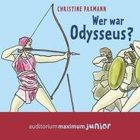 Wer war Odysseus? - Christine Paxmann