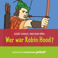 Wer war Robin Hood? - Gerhard Gerold