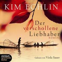 Der verschollene Liebhaber - Kim Echlin