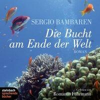 Die Bucht am Ende der Welt - Sergio Bambarén