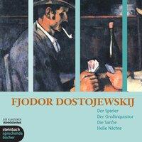 Der Spieler / Der Großinquisitor / Die Sanfte / Helle Nächte - Fjodor M. Dostojewski