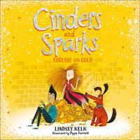 Cinders and Sparks: Goblins and Gold - Lindsey Kelk