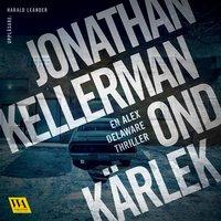 Ond kärlek - Jonathan Kellerman