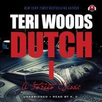 Dutch - Teri Woods, Kwame Teague